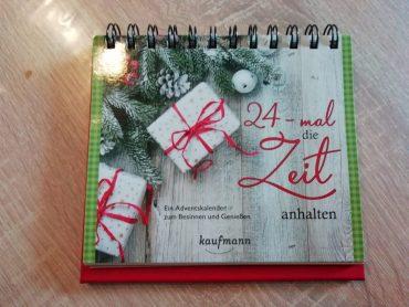 24-mal die Zeit anhalten – Ein Adventskalender zum Besinnen und Genießen
